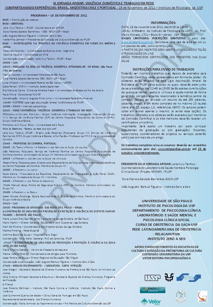IX JORNADA APOIAR IX JORNADA APOIAR: VIOLÊNCIA DOMÉSTICA E TRABALHO EM REDE COMPARTILHANDO EXPERIÊNCIAS: BRASIL, ARGENTINA CHILE E PORTUGAL - 18 de No