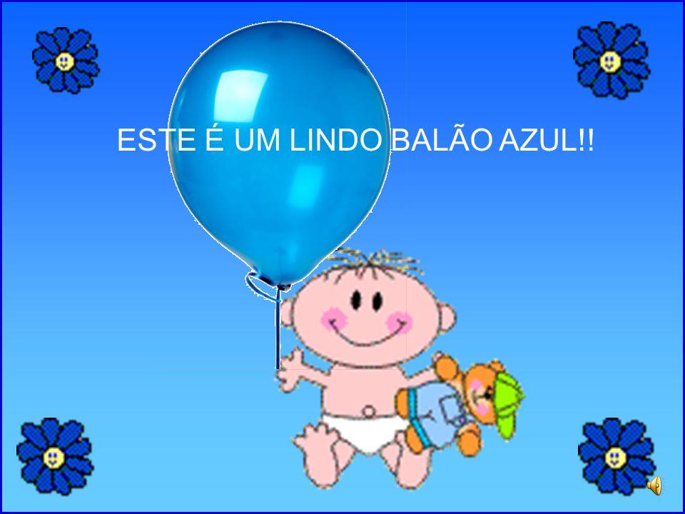 ESTE É UM LINDO BALÃO AZUL!!