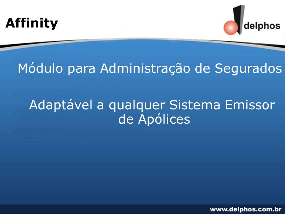 Affinity Módulo para Administração de Segurados Adaptável a qualquer Sistema Emissor de Apólices