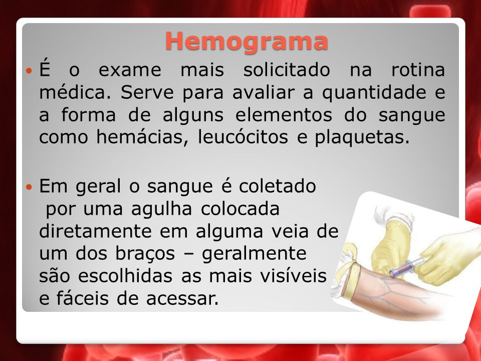 O hemograma é usado como um exame de triagem diversos distúrbios.
