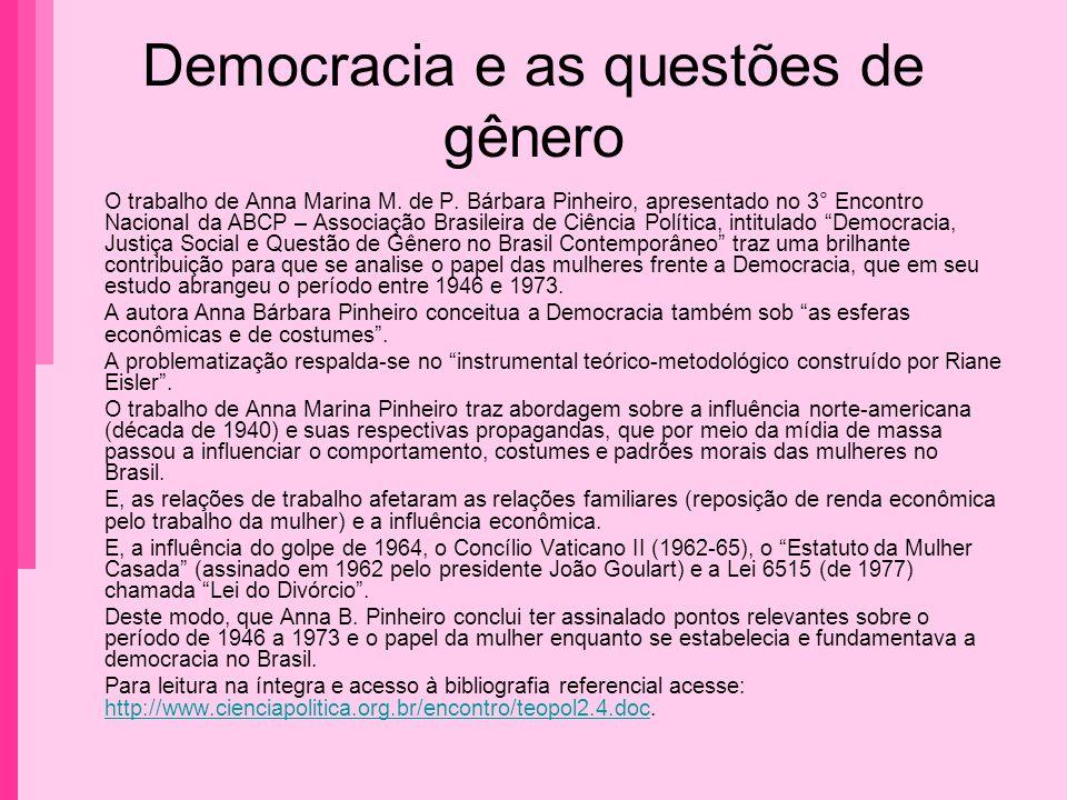 Democracia e as questões de gênero O trabalho de Anna Marina M. de P. Bárbara Pinheiro, apresentado no 3° Encontro Nacional da ABCP – Associação Brasi