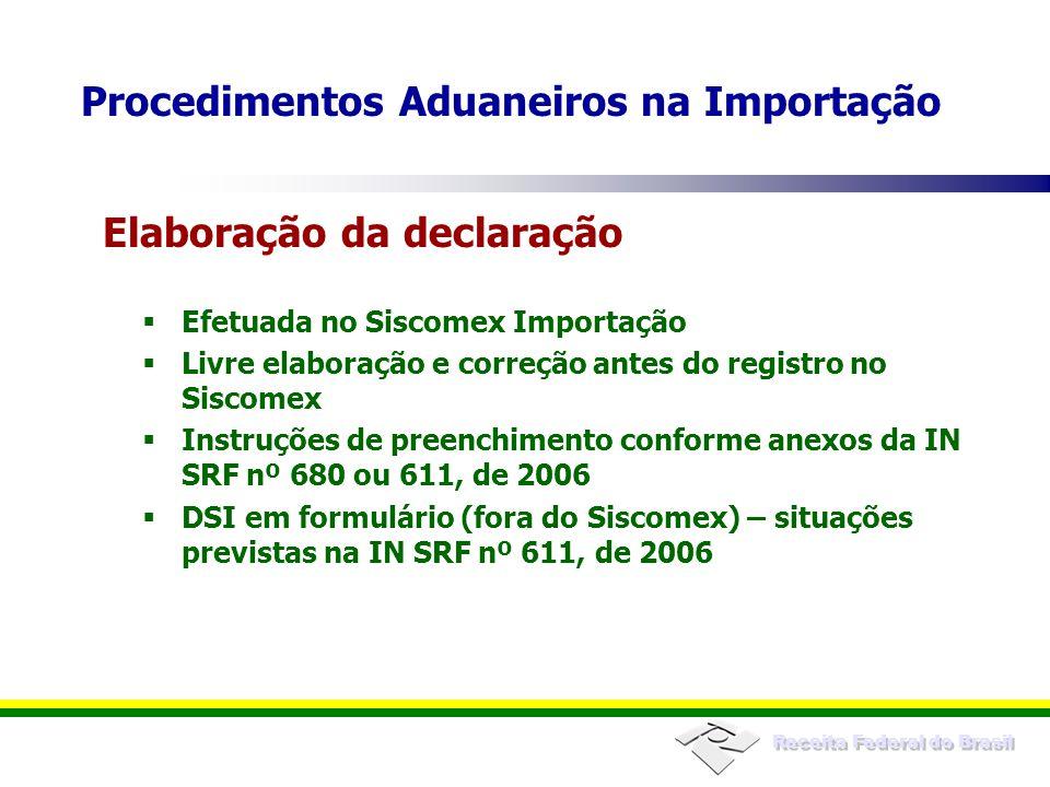 Receita Federal do Brasil Efetuada no Siscomex Importação Livre elaboração e correção antes do registro no Siscomex Instruções de preenchimento confor