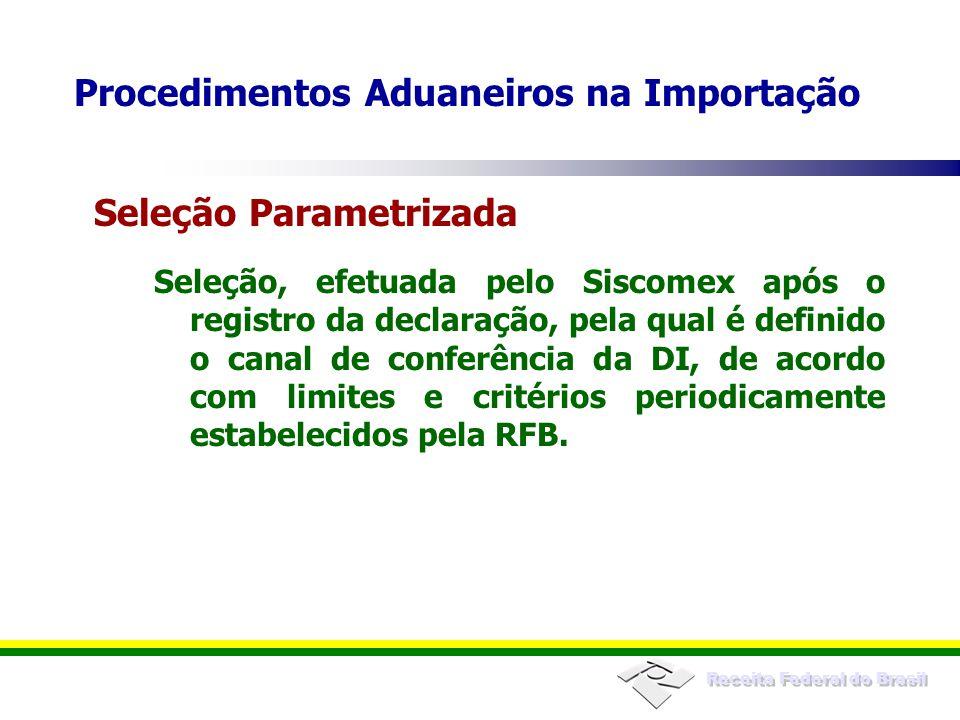 Receita Federal do Brasil Seleção, efetuada pelo Siscomex após o registro da declaração, pela qual é definido o canal de conferência da DI, de acordo