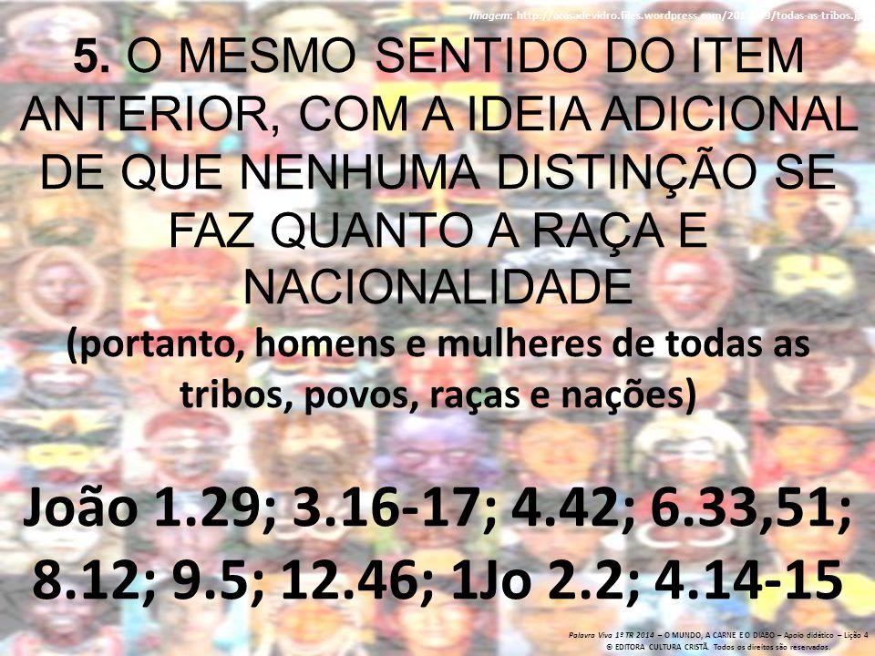 Palavra Viva 1º TR 2014 – O MUNDO, A CARNE E O DIABO – Apoio didático – Lição 4 © EDITORA CULTURA CRISTÃ.