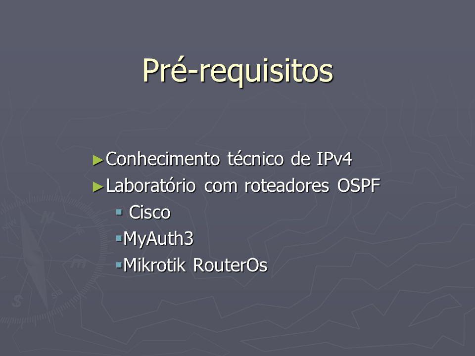 Pré-requisitos Conhecimento técnico de IPv4 Conhecimento técnico de IPv4 Laboratório com roteadores OSPF Laboratório com roteadores OSPF Cisco Cisco M