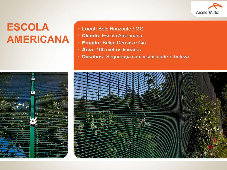 ESCOLA AMERICANA Local: Belo Horizonte / MG Cliente: Escola Americana Projeto: Belgo Cercas e Cia Área: 165 metros lineares Desafios: Segurança com vi