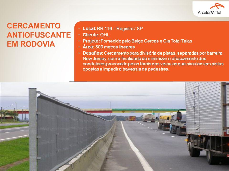 Local: BR 116 – Registro / SP Cliente: OHL Projeto: Fornecido pelo Belgo Cercas e Cia Total Telas Área: 500 metros lineares Desafios: Cercamento para