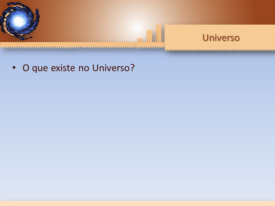 Universo O que existe no Universo?