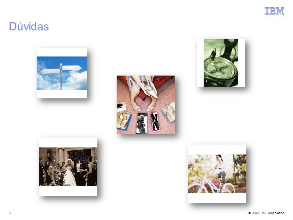 © 2009 IBM Corporation OPORTUNIDADE DIFERENTES MAS COM IGUALDADE DE OPORTUNIDADE 6