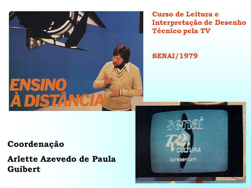Curso de Leitura e Interpretação de Desenho Técnico pela TV SENAI/1979 Coordenação Arlette Azevedo de Paula Guibert