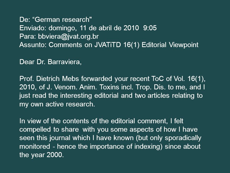 De: German research Enviado: domingo, 11 de abril de 2010 9:05 Para: bbviera@jvat.org.br Assunto: Comments on JVATiTD 16(1) Editorial Viewpoint Dear Dr.
