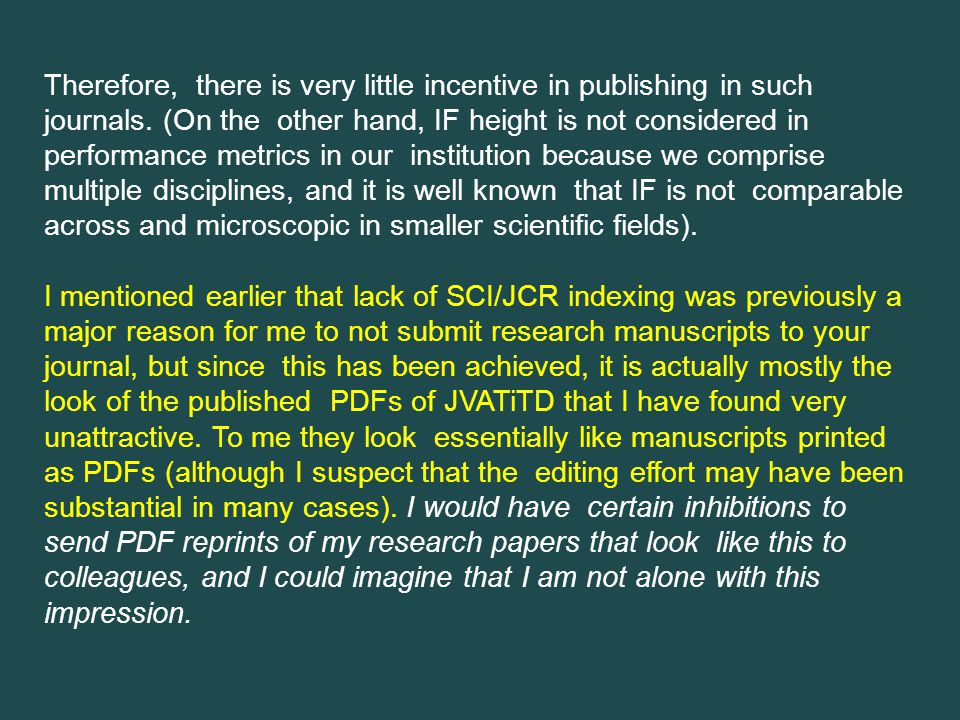 Therefore, there is very little incentive in publishing in such journals. (On the other hand, IF height is not considered in performance metrics in ou