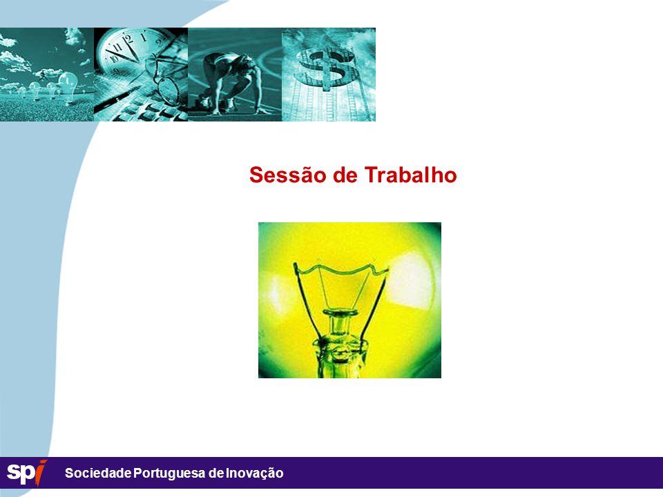 Sociedade Portuguesa de Inovação Sessão de Trabalho