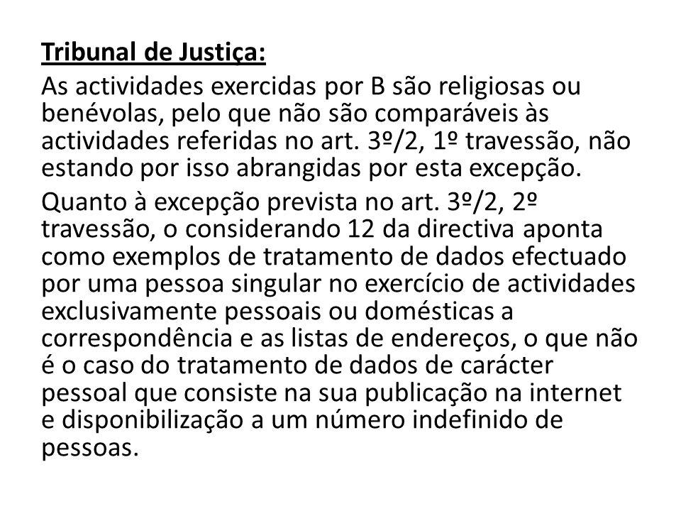 Tribunal de Justiça: As actividades exercidas por B são religiosas ou benévolas, pelo que não são comparáveis às actividades referidas no art.