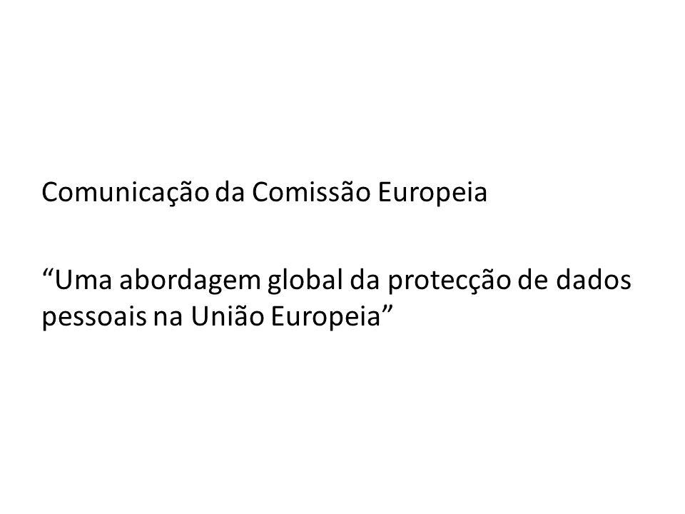 Comunicação da Comissão Europeia Uma abordagem global da protecção de dados pessoais na União Europeia