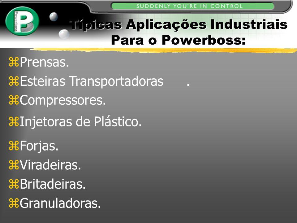 zPrensas. zEsteiras Transportadoras. zCompressores. zInjetoras de Plástico. zForjas. zViradeiras. zBritadeiras. zGranuladoras. Típicas Aplicações Indu