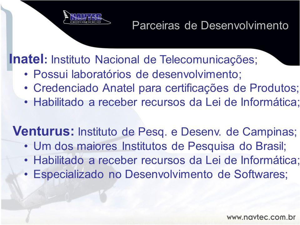 Inatel : Instituto Nacional de Telecomunicações; Possui laboratórios de desenvolvimento; Credenciado Anatel para certificações de Produtos; Habilitado