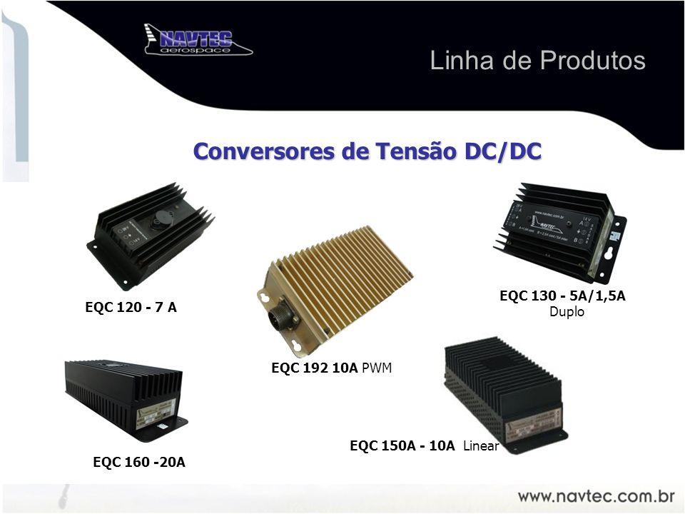 Conversores de Tensão DC/DC EQC 192 10A PWM EQC 120 - 7 A EQC 160 -20A EQC 130 - 5A/1,5A Duplo EQC 150A - 10A Linear Linha de Produtos