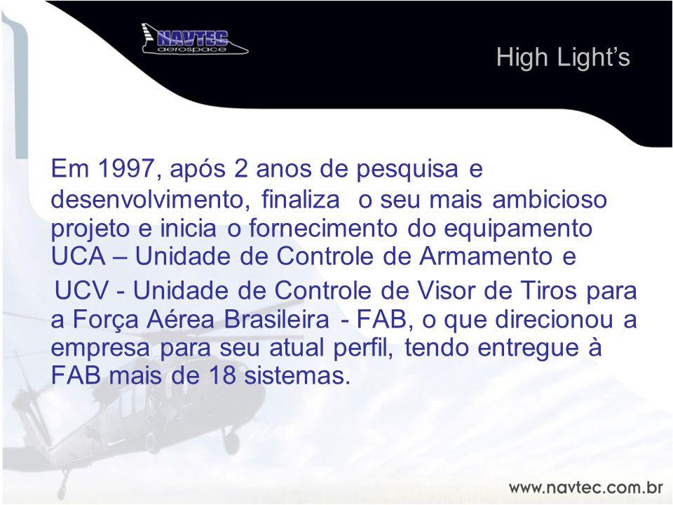 Em 1997, após 2 anos de pesquisa e desenvolvimento, finaliza o seu mais ambicioso projeto e inicia o fornecimento do equipamento UCA – Unidade de Controle de Armamento e UCV - Unidade de Controle de Visor de Tiros para a Força Aérea Brasileira - FAB, o que direcionou a empresa para seu atual perfil, tendo entregue à FAB mais de 18 sistemas.