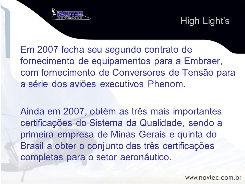 High Lights Em 2007 fecha seu segundo contrato de fornecimento de equipamentos para a Embraer, com fornecimento de Conversores de Tensão para a série dos aviões executivos Phenom.