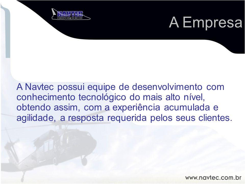 A Empresa A Navtec possui equipe de desenvolvimento com conhecimento tecnológico do mais alto nível, obtendo assim, com a experiência acumulada e agil