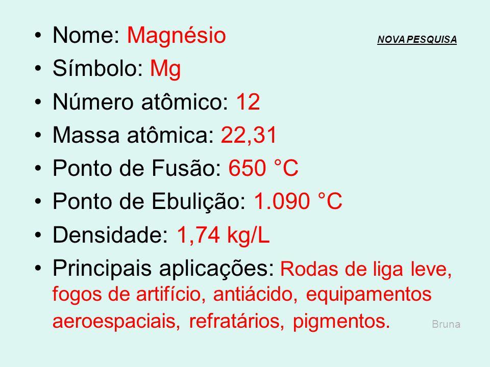 Nome: Sódio NOVA PESQUISANOVA PESQUISA Símbolo: Na Número atômico: 11 Massa atômica: 22,99 Ponto de Fusão: 97,8 °C Ponto de Ebulição: 883 °C Densidade