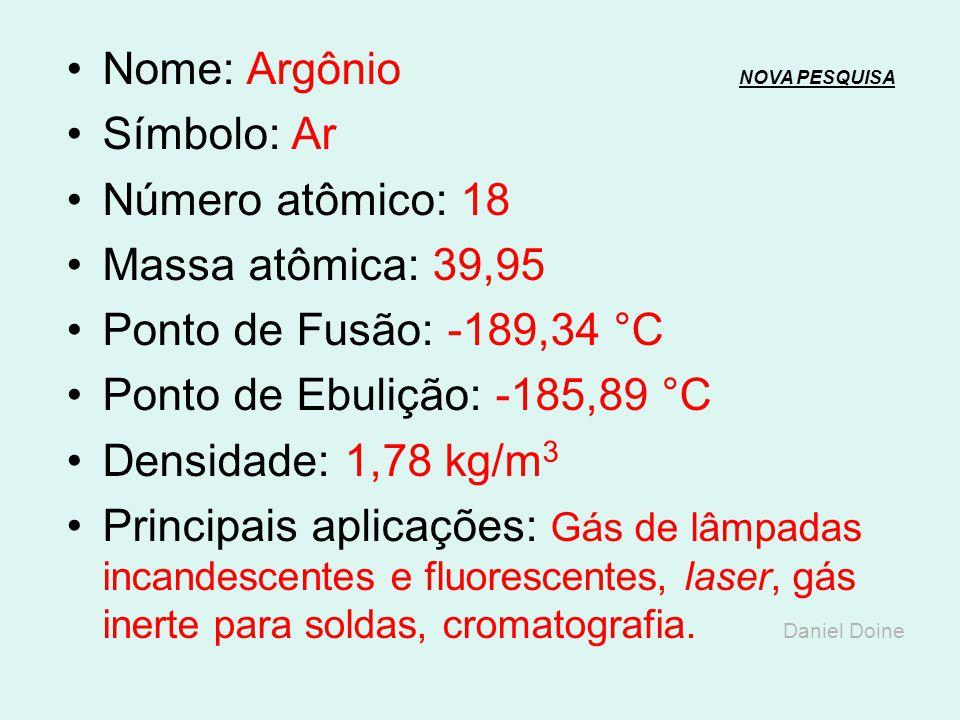 Nome: Cloro NOVA PESQUISANOVA PESQUISA Símbolo: Cl Número atômico: 17 Massa atômica: 35,45 Ponto de Fusão: -101,5 °C Ponto de Ebulição: -34,04 °C Dens