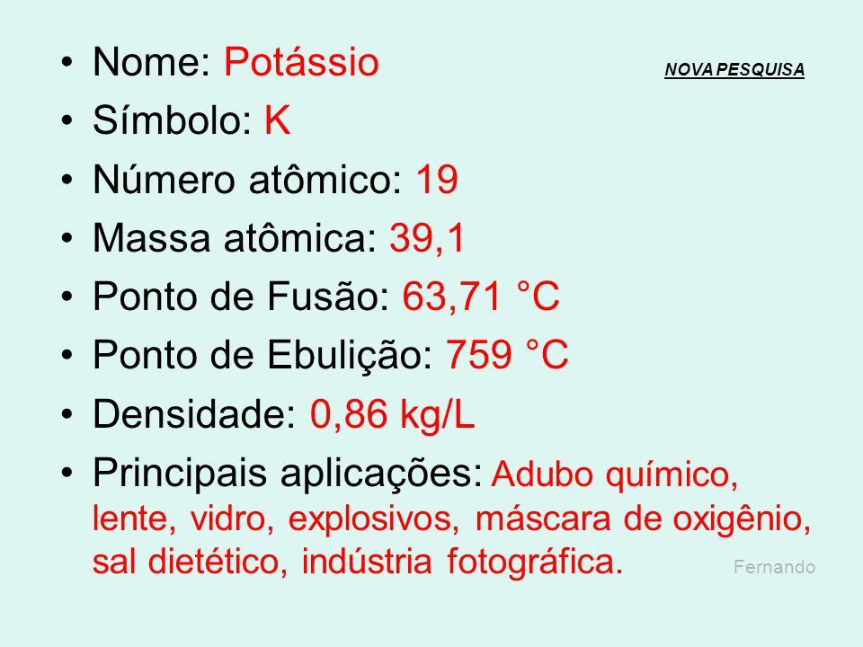 Nome: Argônio NOVA PESQUISANOVA PESQUISA Símbolo: Ar Número atômico: 18 Massa atômica: 39,95 Ponto de Fusão: -189,34 °C Ponto de Ebulição: -185,89 °C