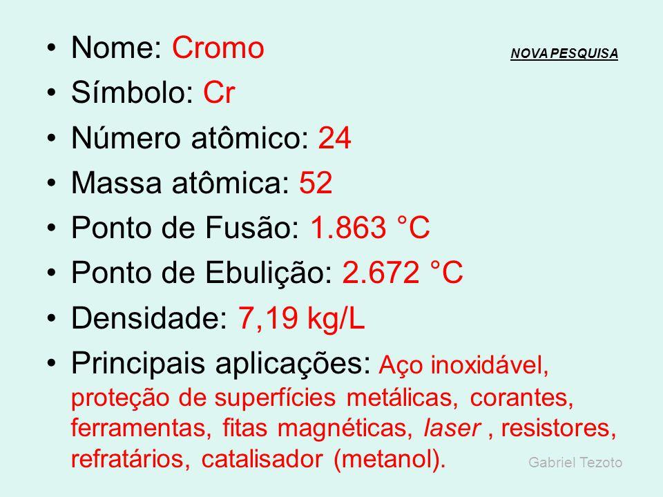 Nome: Vanádio NOVA PESQUISANOVA PESQUISA Símbolo: V Número atômico: 23 Massa atômica: 50,94 Ponto de Fusão: 1.910 °C Ponto de Ebulição: 3.409 °C Densi