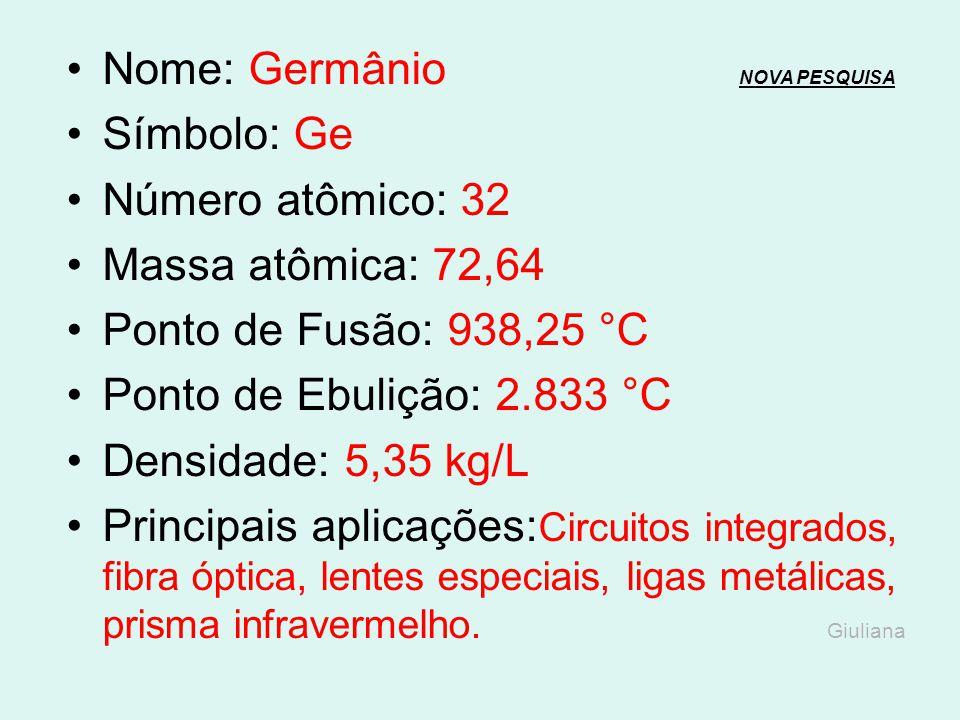 Nome: Gálio NOVA PESQUISANOVA PESQUISA Símbolo: Ga Número atômico: 31 Massa atômica: 69,72 Ponto de Fusão: 29,76 °C Ponto de Ebulição: 2.204 °C Densid
