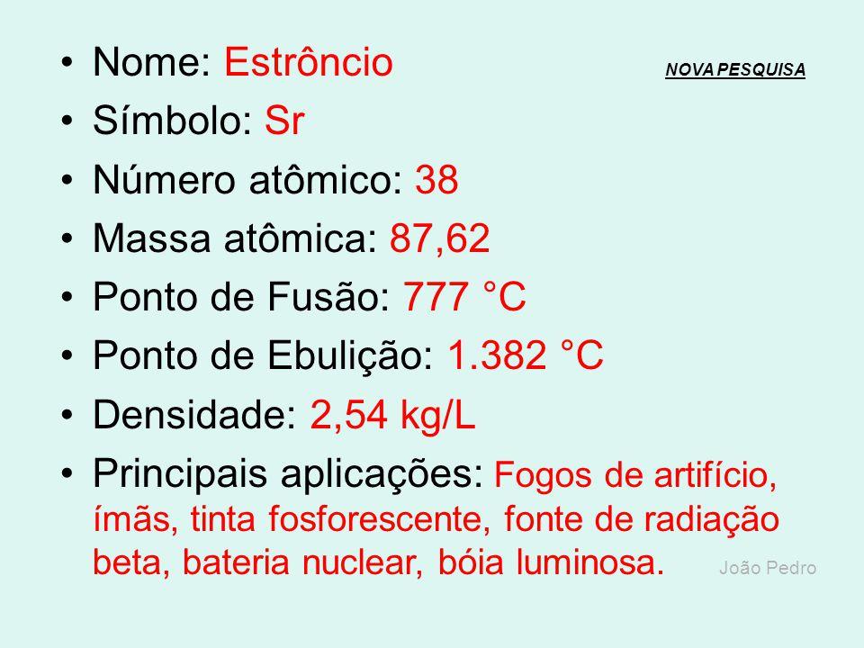 Nome: Rubídio NOVA PESQUISANOVA PESQUISA Símbolo: Rb Número atômico: 37 Massa atômica: 85,47 Ponto de Fusão: 39,48 °C Ponto de Ebulição: 688 °C Densid