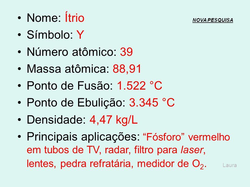 Nome: Estrôncio NOVA PESQUISANOVA PESQUISA Símbolo: Sr Número atômico: 38 Massa atômica: 87,62 Ponto de Fusão: 777 °C Ponto de Ebulição: 1.382 °C Dens