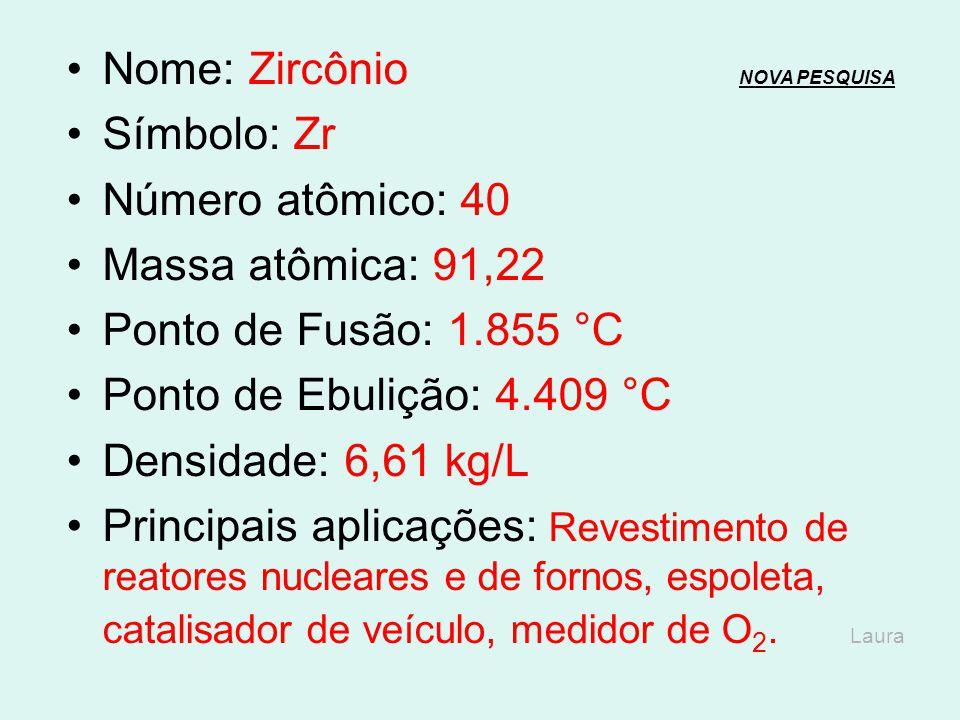 Nome: Ítrio NOVA PESQUISANOVA PESQUISA Símbolo: Y Número atômico: 39 Massa atômica: 88,91 Ponto de Fusão: 1.522 °C Ponto de Ebulição: 3.345 °C Densida