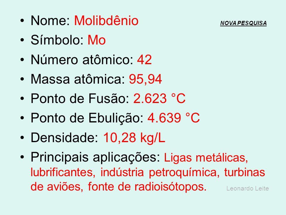 Nome: Nióbio NOVA PESQUISANOVA PESQUISA Símbolo: Nb Número atômico: 41 Massa atômica: 92,9 Ponto de Fusão: 2.469 °C Ponto de Ebulição: 4.744 °C Densid