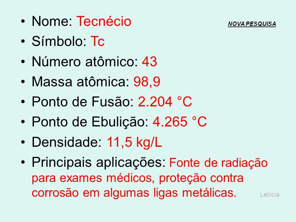 Nome: Molibdênio NOVA PESQUISANOVA PESQUISA Símbolo: Mo Número atômico: 42 Massa atômica: 95,94 Ponto de Fusão: 2.623 °C Ponto de Ebulição: 4.639 °C D