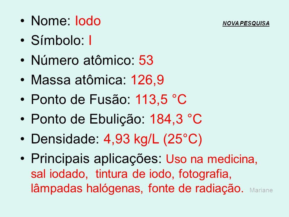 Nome: Telúrio NOVA PESQUISANOVA PESQUISA Símbolo: Te Número atômico: 52 Massa atômica: 127,6 Ponto de Fusão: 449,57 °C Ponto de Ebulição: 988 °C Densi