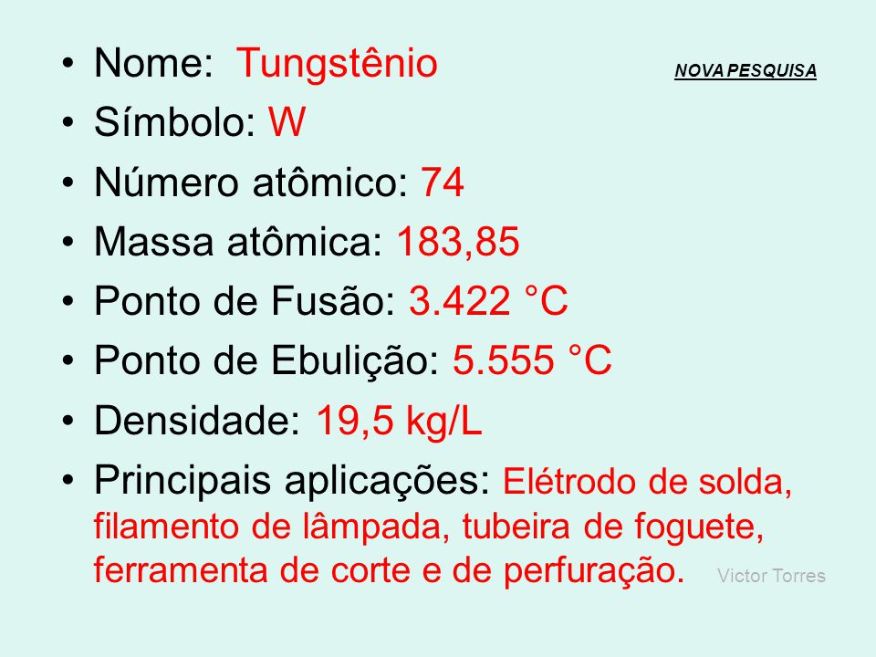 Nome: Tantálio NOVA PESQUISANOVA PESQUISA Símbolo: Ta Número atômico: 73 Massa atômica: 180,95 Ponto de Fusão: 3.020 °C Ponto de Ebulição: 5.458 °C De