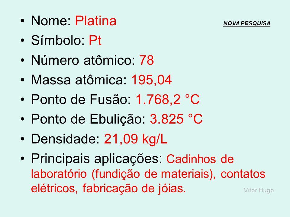 Nome: Irídio NOVA PESQUISANOVA PESQUISA Símbolo: Ir Número atômico: 77 Massa atômica: 192,2 Ponto de Fusão: 2.447 °C Ponto de Ebulição: 4.428 °C Densi