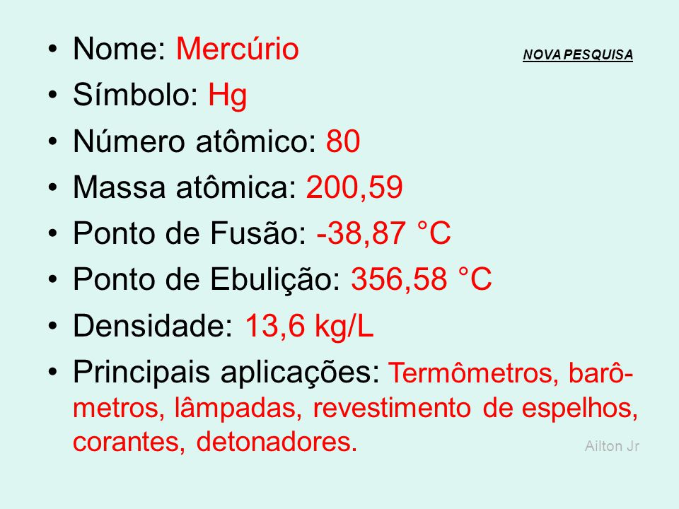 Nome: Ouro NOVA PESQUISANOVA PESQUISA Símbolo: Au Número atômico: 79 Massa atômica: 196,96 Ponto de Fusão: 1.064,43 °C Ponto de Ebulição: 2.857 °C Den