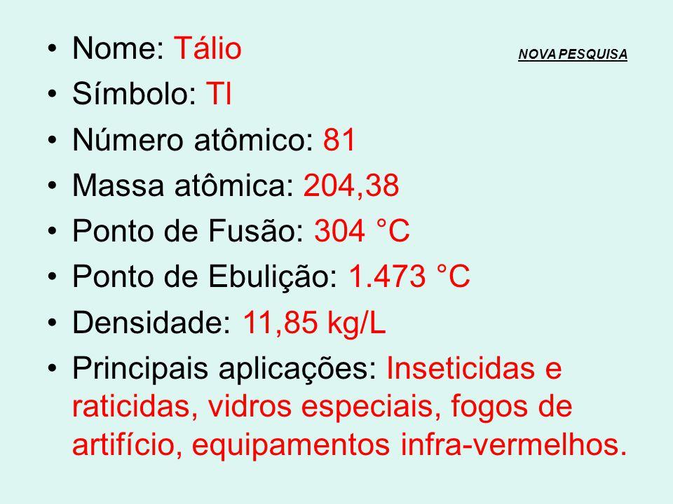 Nome: Mercúrio NOVA PESQUISANOVA PESQUISA Símbolo: Hg Número atômico: 80 Massa atômica: 200,59 Ponto de Fusão: -38,87 °C Ponto de Ebulição: 356,58 °C