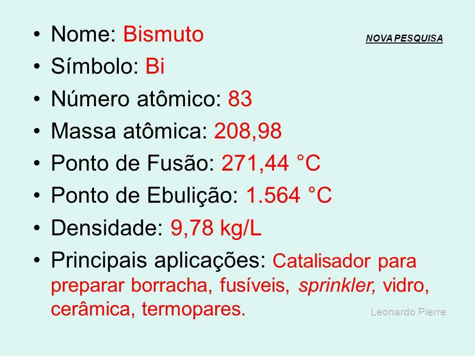 Nome: Chumbo NOVA PESQUISANOVA PESQUISA Símbolo: Pb Número atômico: 82 Massa atômica: 207,2 Ponto de Fusão: 327,5 °C Ponto de Ebulição: 1.750 °C Densi