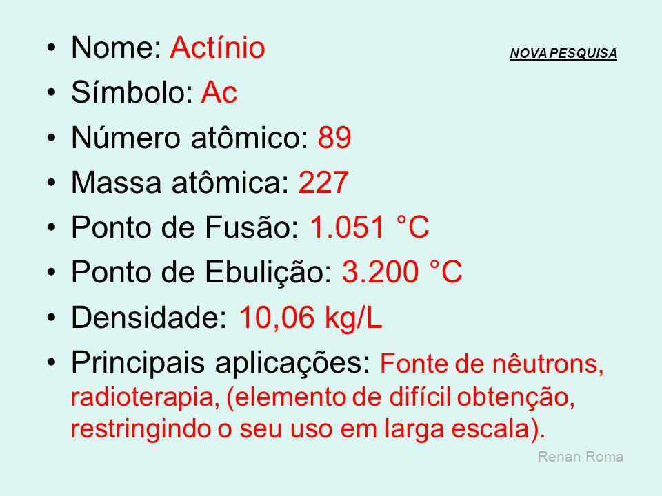 Nome: Rádio NOVA PESQUISANOVA PESQUISA Símbolo: Ra Número atômico: 88 Massa atômica: 226 Ponto de Fusão: 700 °C Ponto de Ebulição: 1.140 °C Densidade:
