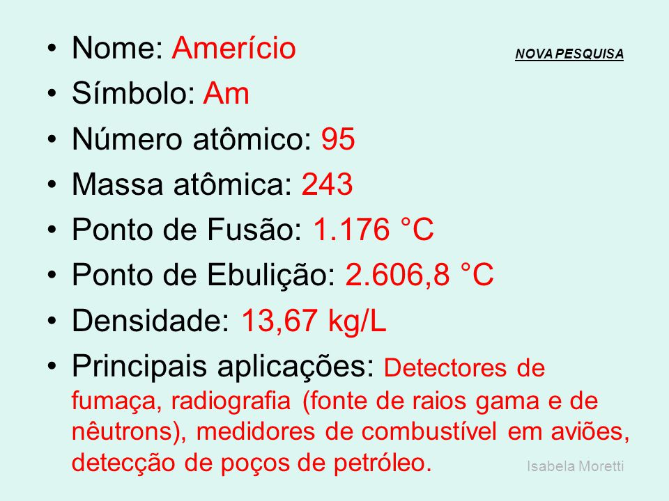 Nome: Plutônio NOVA PESQUISANOVA PESQUISA Símbolo: Pu Número atômico: 94 Massa atômica: 244 Ponto de Fusão: 640 °C Ponto de Ebulição: 3.230 °C Densida