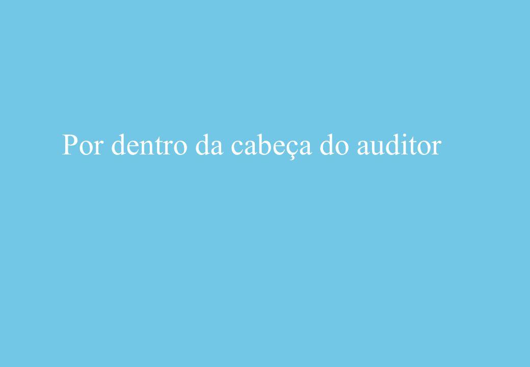 Por dentro da cabeça do auditor