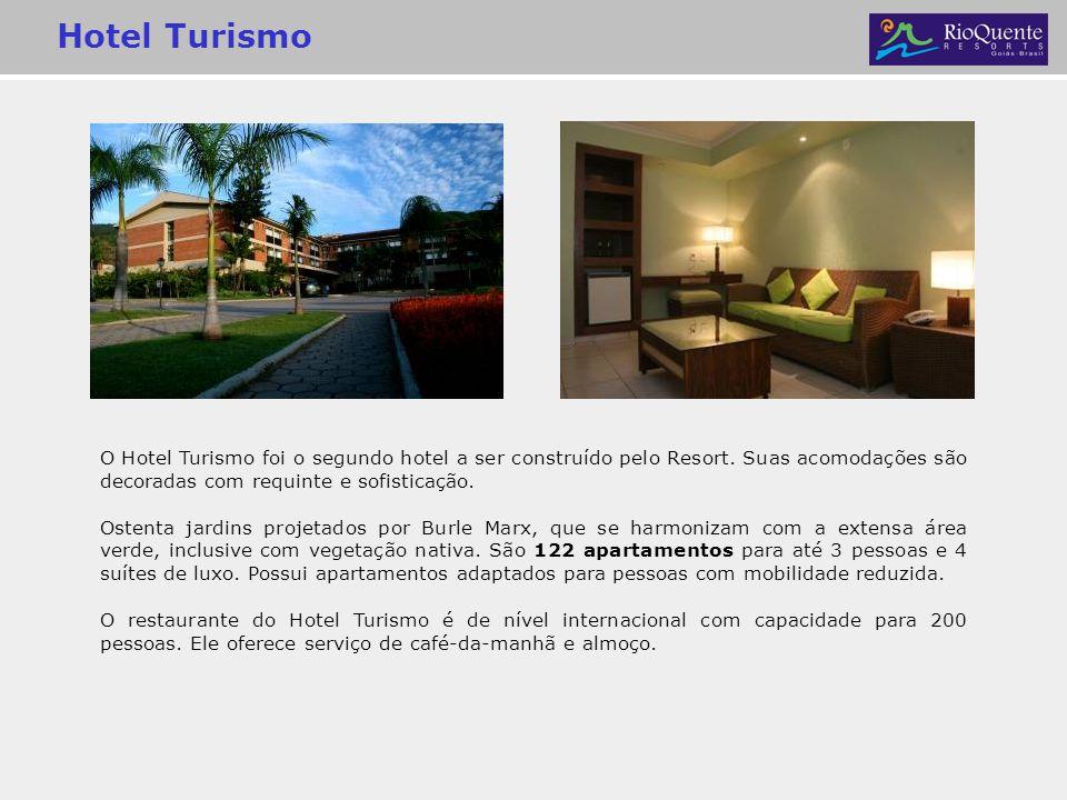 Hotel Turismo O Hotel Turismo foi o segundo hotel a ser construído pelo Resort. Suas acomodações são decoradas com requinte e sofisticação. Ostenta ja
