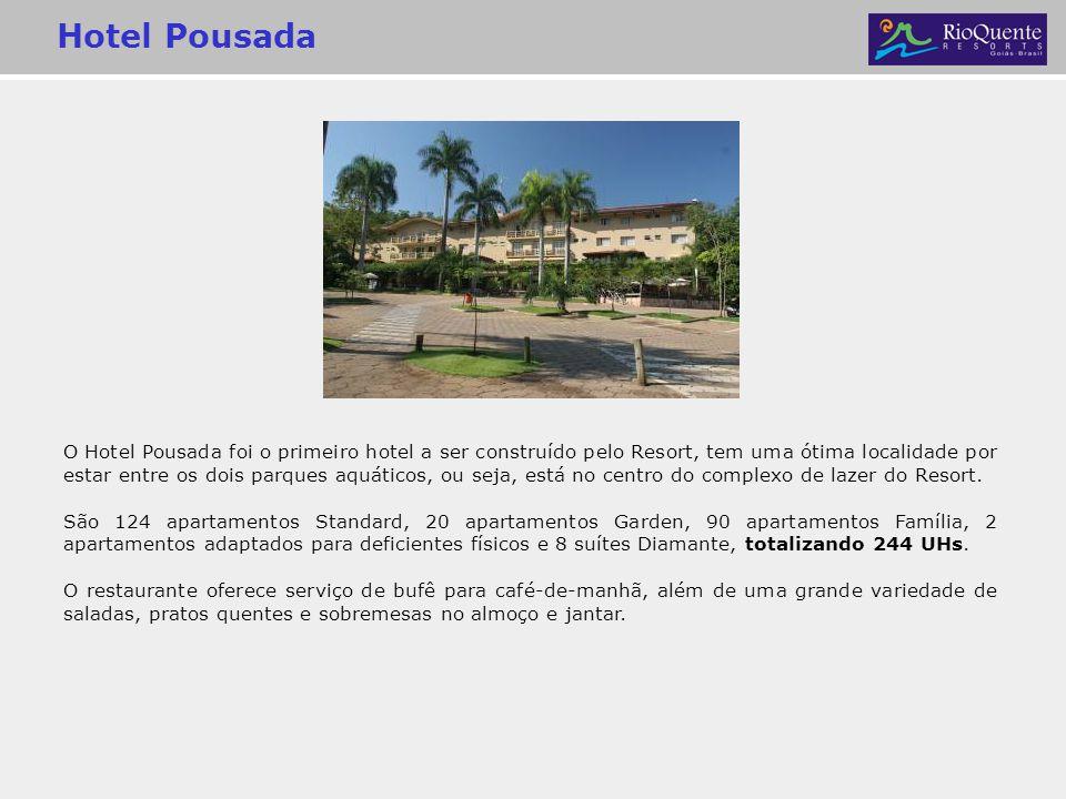 Hotel Pousada O Hotel Pousada foi o primeiro hotel a ser construído pelo Resort, tem uma ótima localidade por estar entre os dois parques aquáticos, o