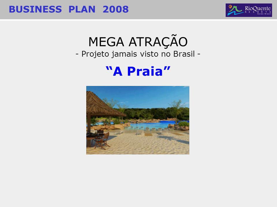 MEGA ATRAÇÃO - Projeto jamais visto no Brasil - A Praia BUSINESS PLAN 2008