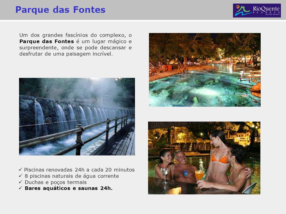 Parque das Fontes Piscinas renovadas 24h a cada 20 minutos 8 piscinas naturais de água corrente Duchas e poços termais Bares aquáticos e saunas 24h. U