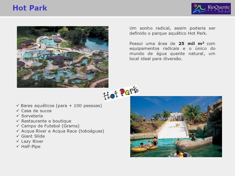 Hot Park Bares aquáticos (para + 100 pessoas) Casa de sucos Sorveteria Restaurante e boutique Campo de Futebol (Grama) Acqua River e Acqua Race (toboá