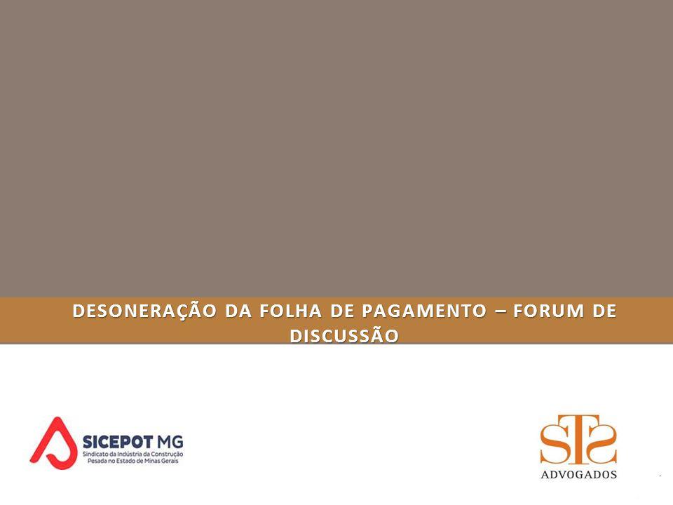DESONERAÇÃO DA FOLHA DE PAGAMENTO – FORUM DE DISCUSSÃO
